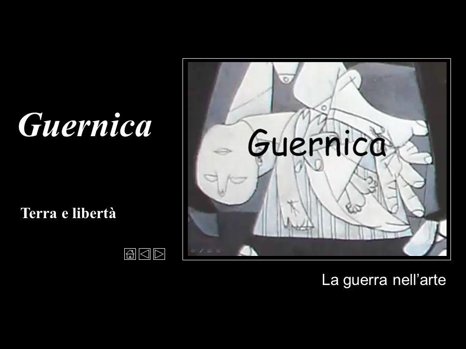 Guernica Terra e libertà La guerra nell'arte
