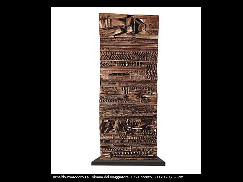 Arnaldo Pomodoro La Colonna del viaggiatore, 1960, bronzo, 300 x 120 x 28 cm