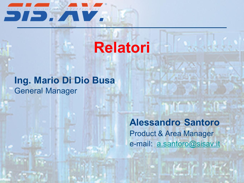 Relatori Ing. Mario Di Dio Busa Alessandro Santoro General Manager