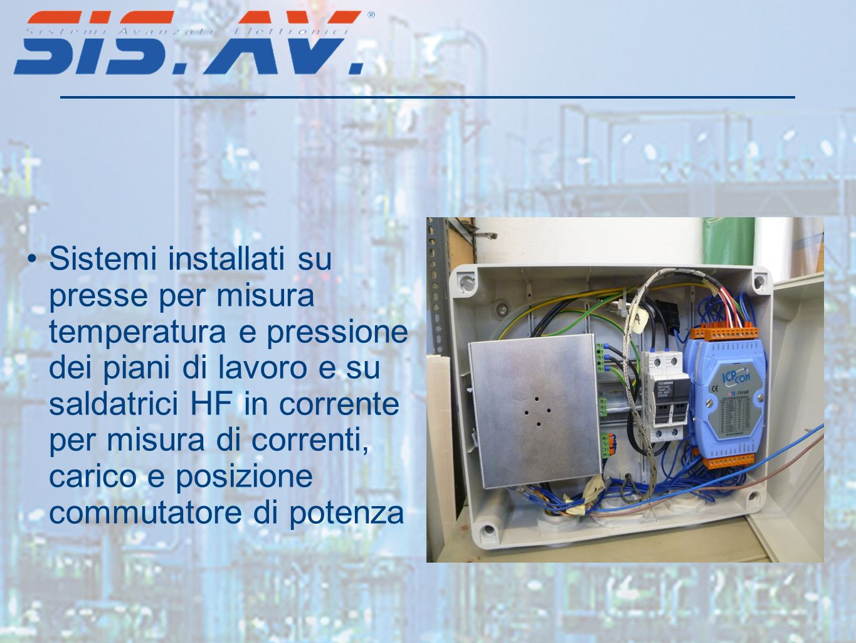 Sistemi installati su presse per misura temperatura e pressione dei piani di lavoro e su saldatrici HF in corrente per misura di correnti, carico e posizione commutatore di potenza