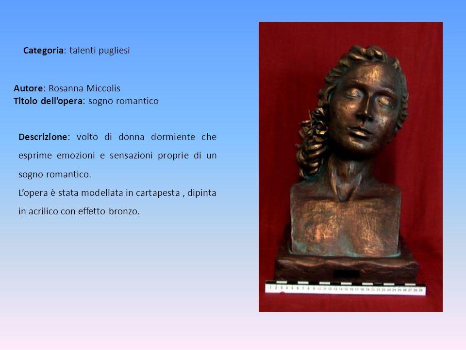 Autore: Rosanna Miccolis Titolo dell'opera: sogno romantico