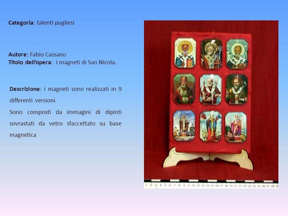 Autore: Fabio Cassano Titolo dell'opera: i magneti di San Nicola.