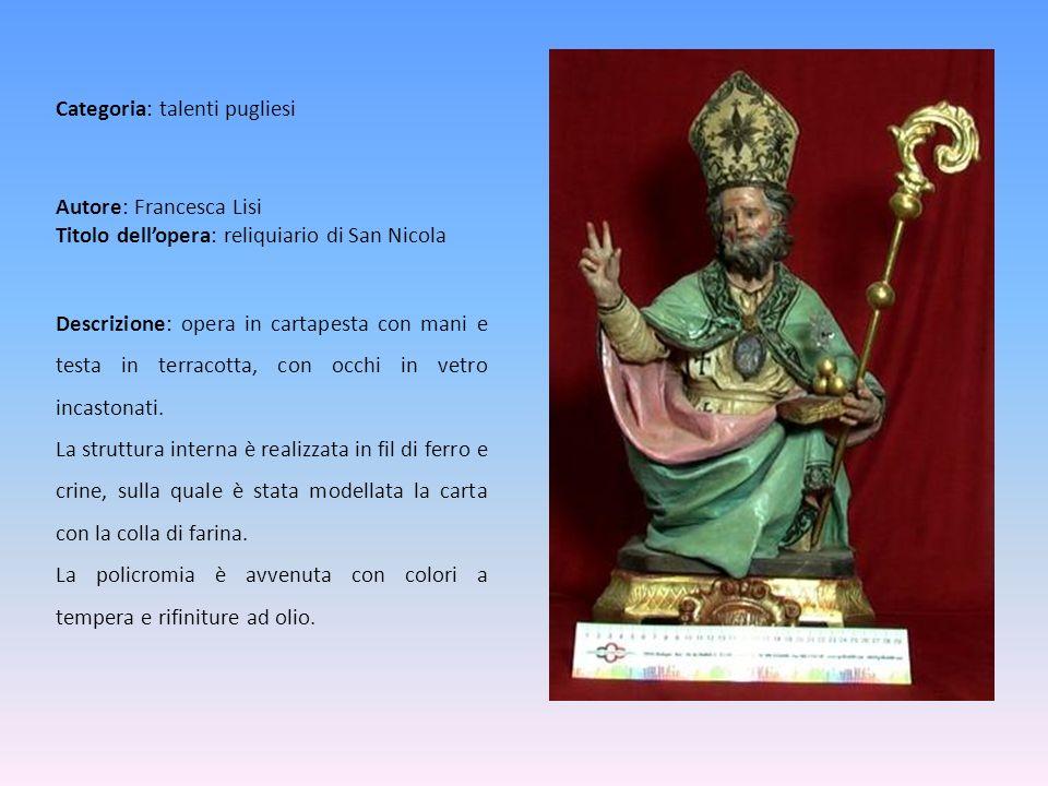 Autore: Francesca Lisi Titolo dell'opera: reliquiario di San Nicola