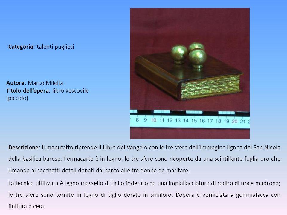 Autore: Marco Milella Titolo dell'opera: libro vescovile (piccolo)