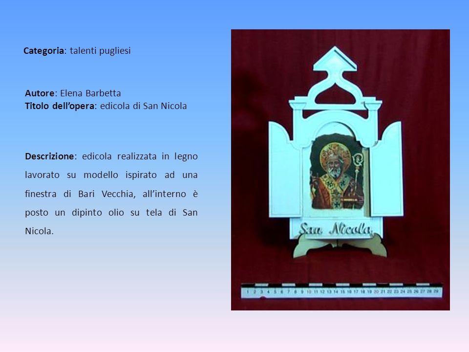 Autore: Elena Barbetta Titolo dell'opera: edicola di San Nicola