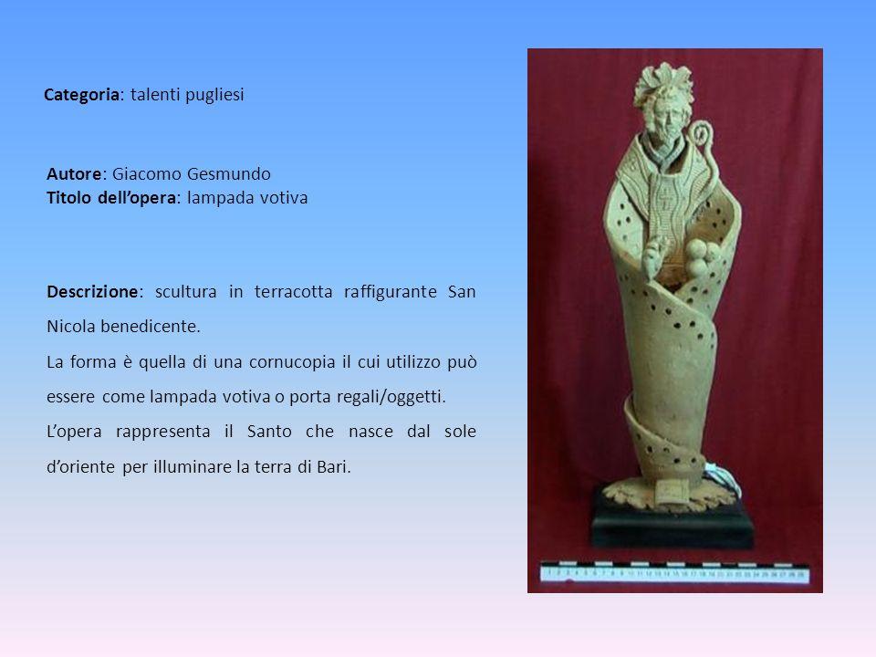 Autore: Giacomo Gesmundo Titolo dell'opera: lampada votiva
