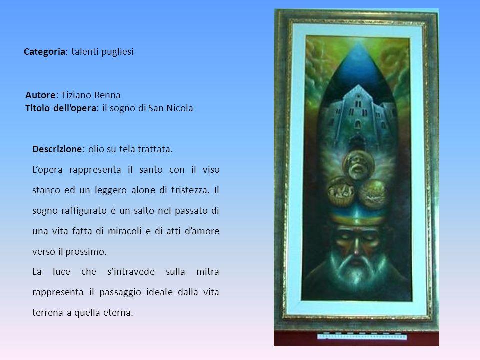 Autore: Tiziano Renna Titolo dell'opera: il sogno di San Nicola