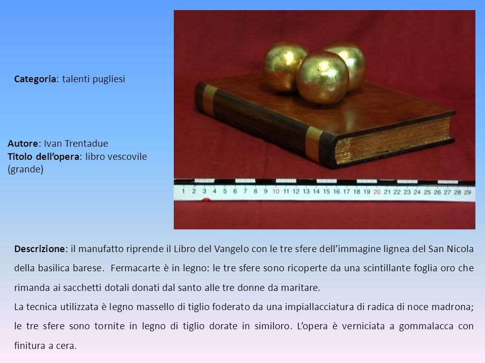 Autore: Ivan Trentadue Titolo dell'opera: libro vescovile (grande)