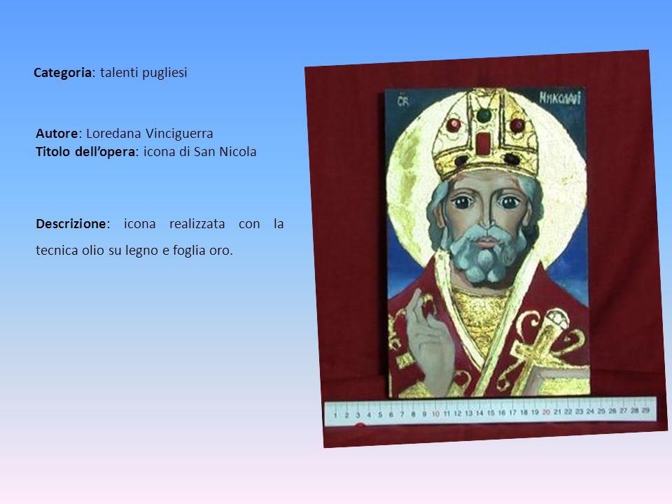 Autore: Loredana Vinciguerra Titolo dell'opera: icona di San Nicola