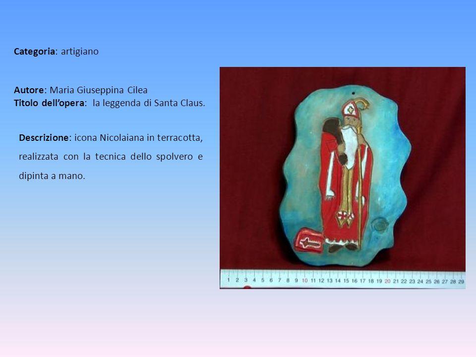 Categoria: artigiano Autore: Maria Giuseppina Cilea Titolo dell'opera: la leggenda di Santa Claus.