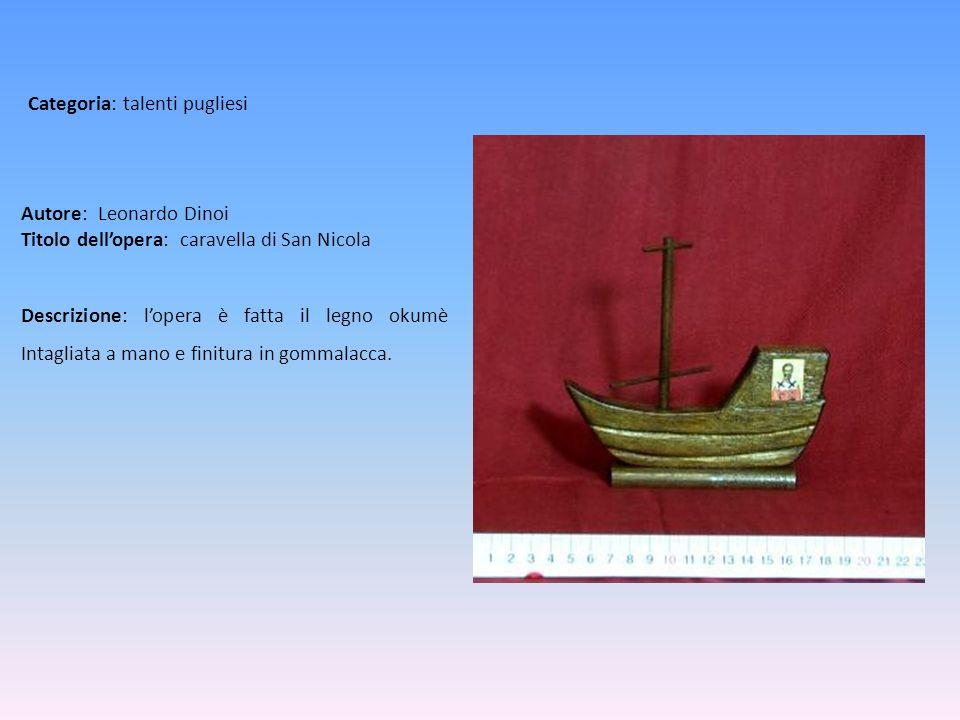 Autore: Leonardo Dinoi Titolo dell'opera: caravella di San Nicola