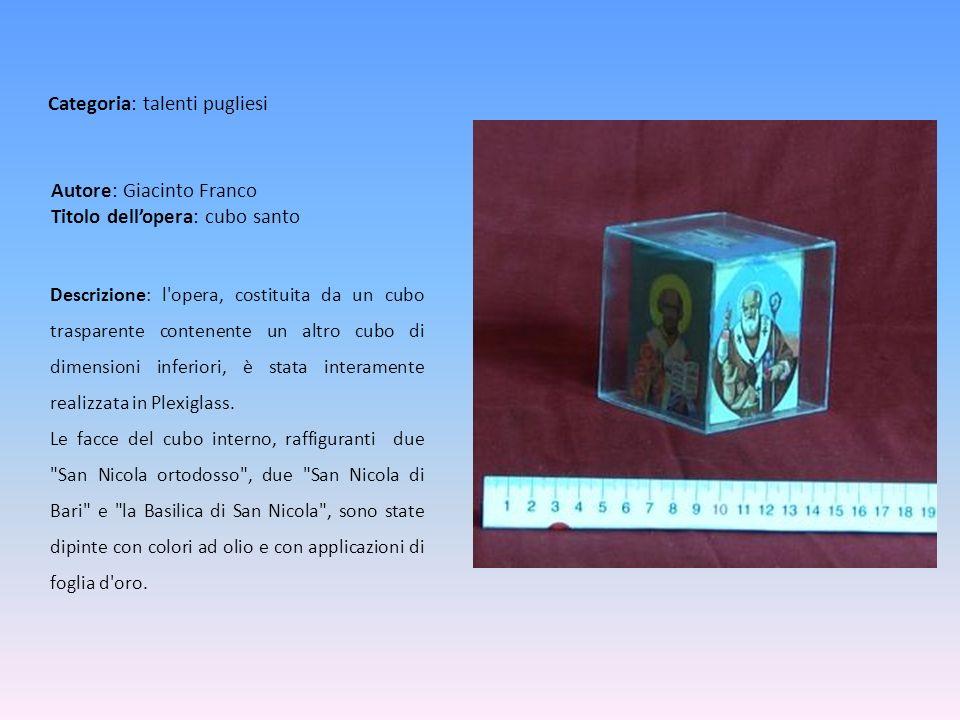 Autore: Giacinto Franco Titolo dell'opera: cubo santo