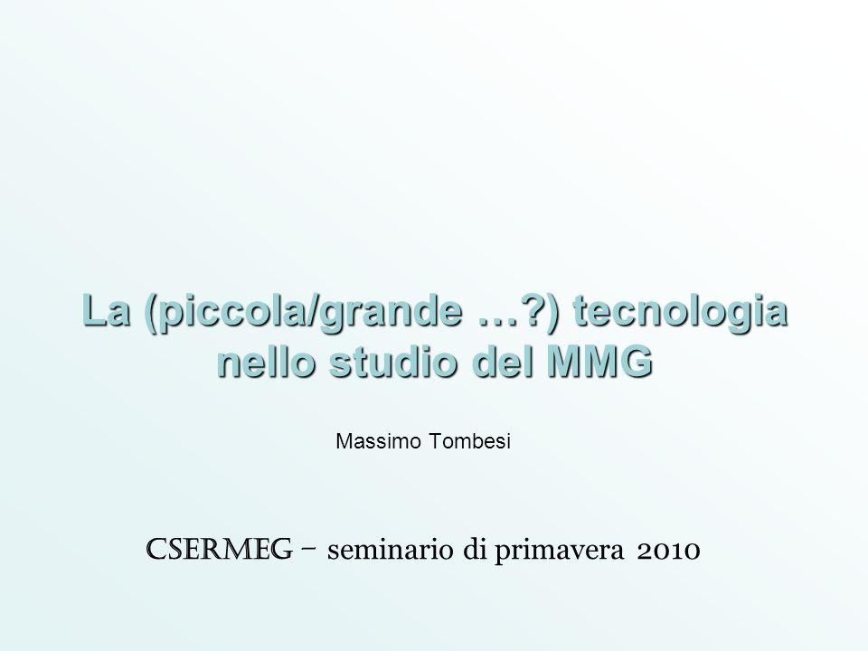 La (piccola/grande … ) tecnologia nello studio del MMG