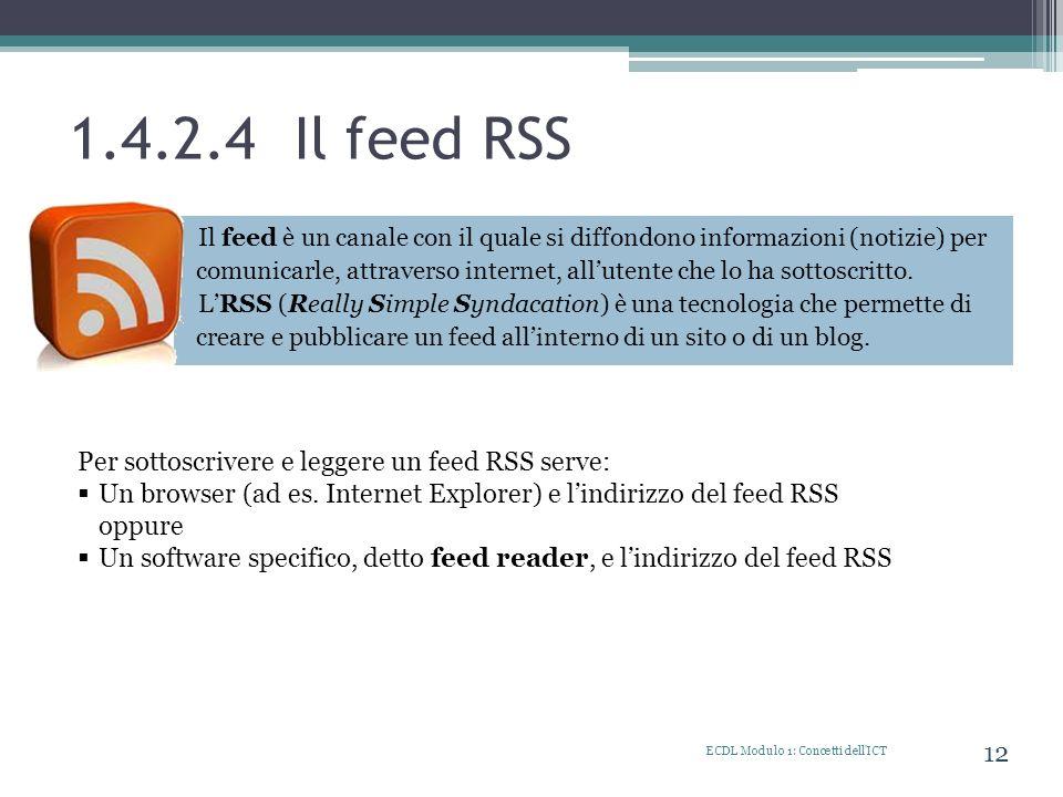 1.4.2.4 Il feed RSS Per sottoscrivere e leggere un feed RSS serve:
