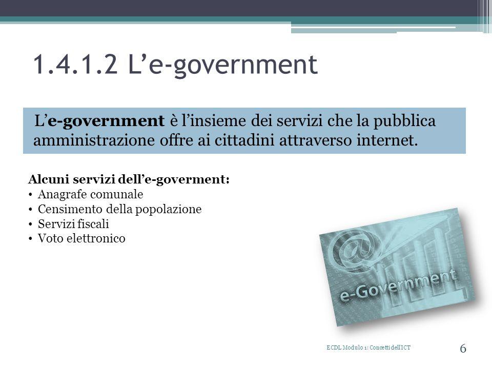 1.4.1.2 L'e-government L'e-government è l'insieme dei servizi che la pubblica amministrazione offre ai cittadini attraverso internet.