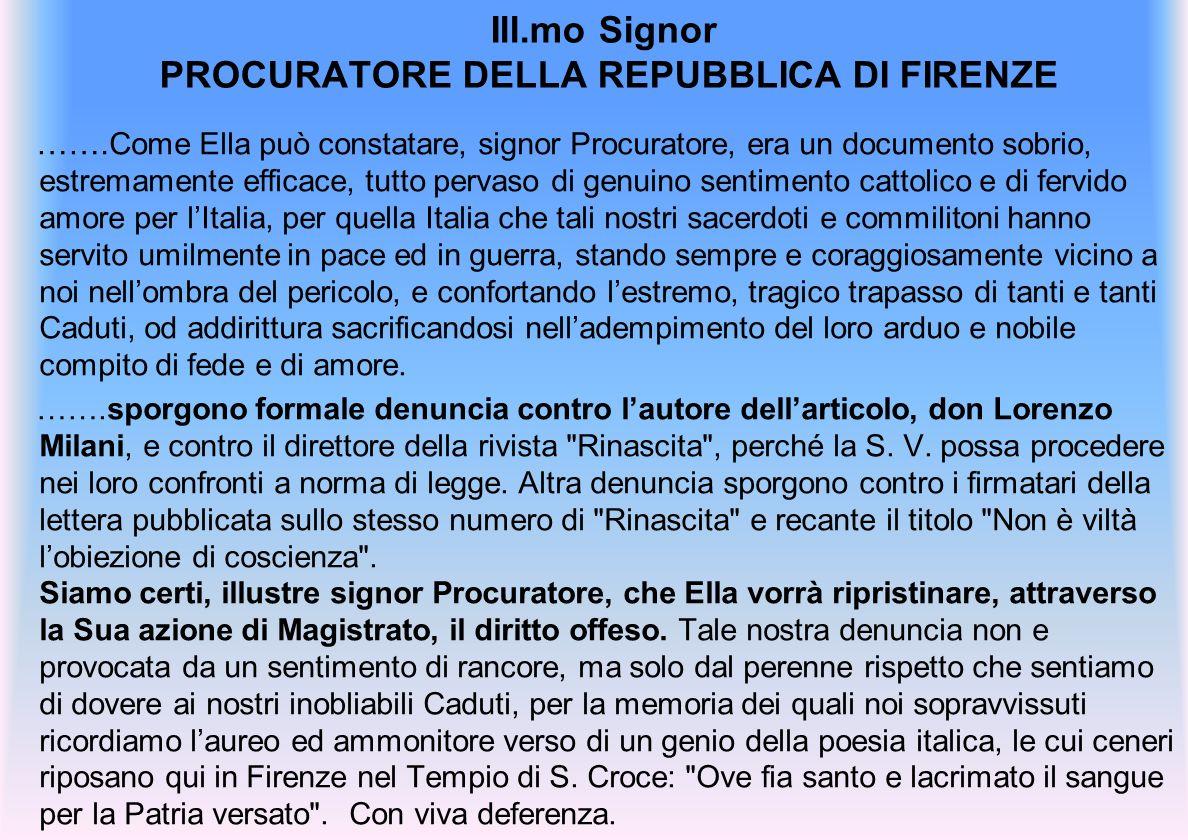 Ill.mo Signor PROCURATORE DELLA REPUBBLICA DI FIRENZE