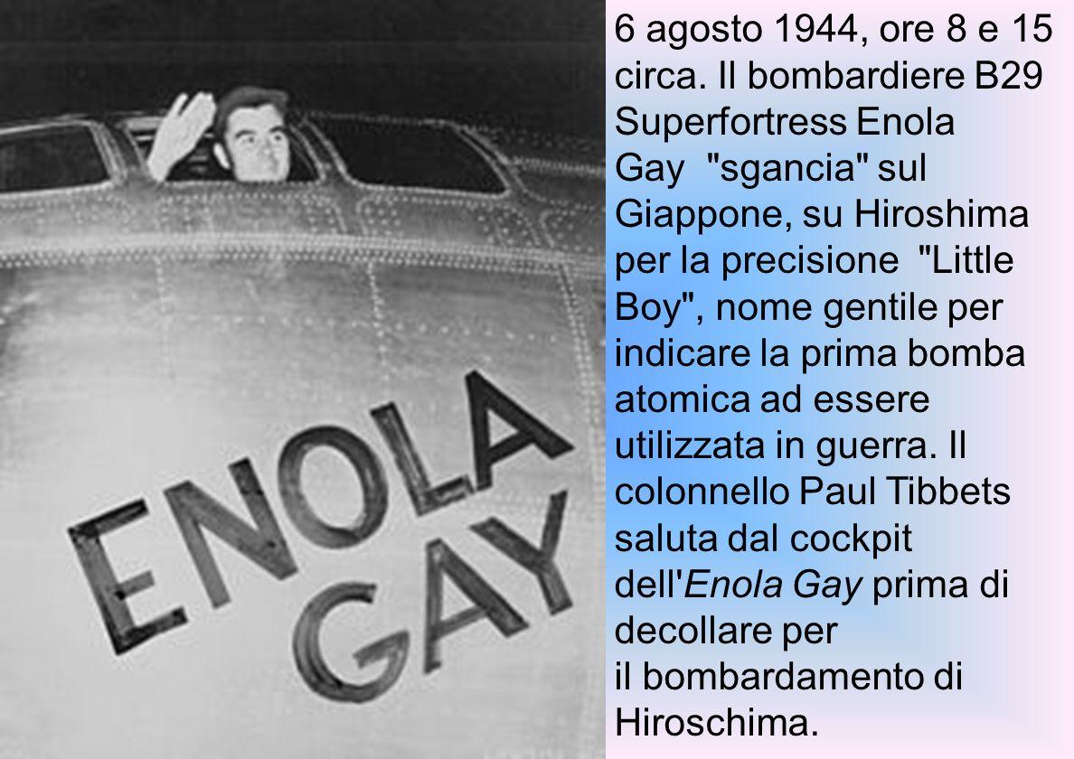 6 agosto 1944, ore 8 e 15 circa.