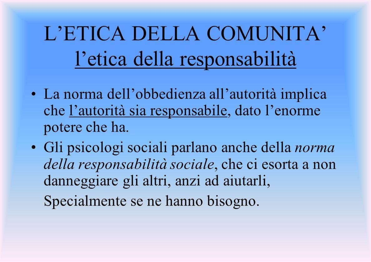 L'ETICA DELLA COMUNITA' l'etica della responsabilità