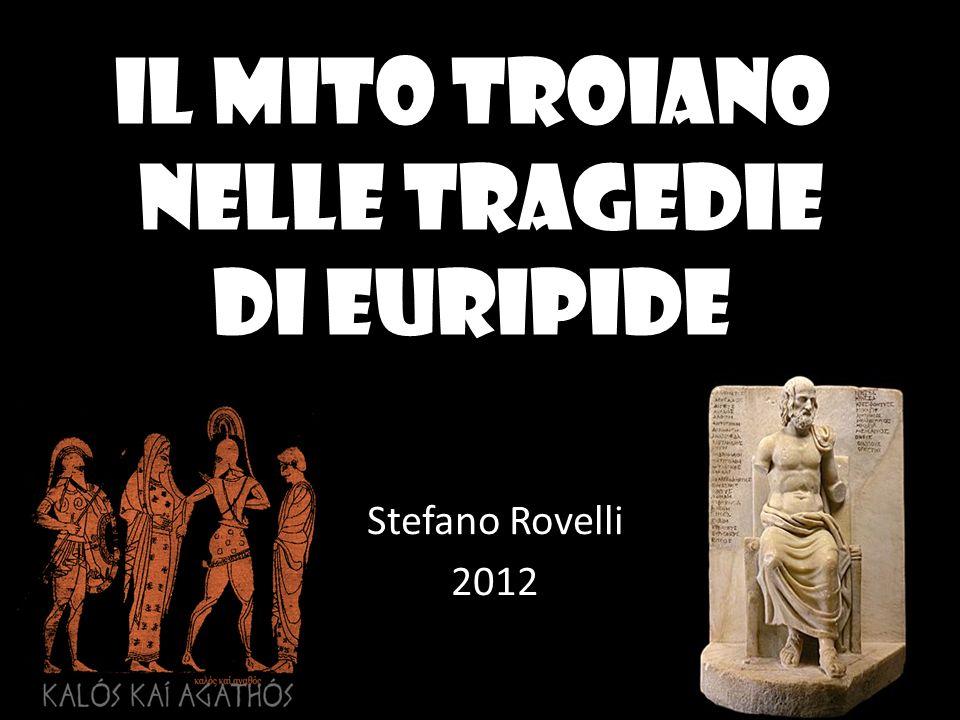 Il mito troiano nelle tragedie di Euripide