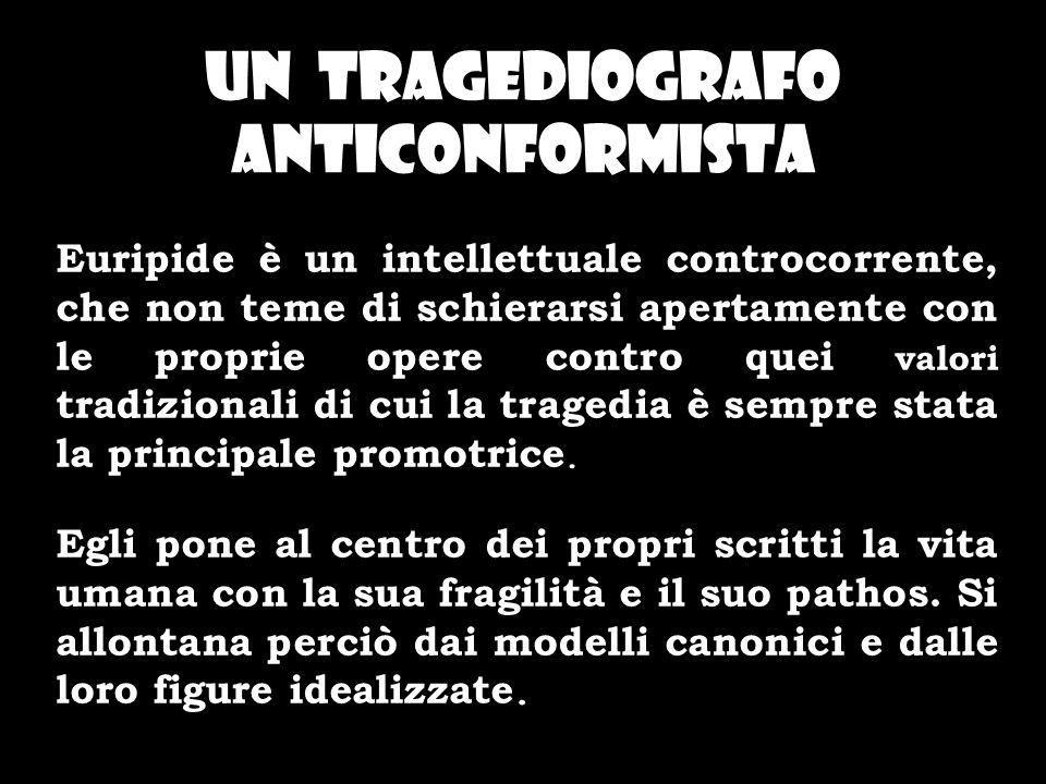 Un tragediografo anticonformista