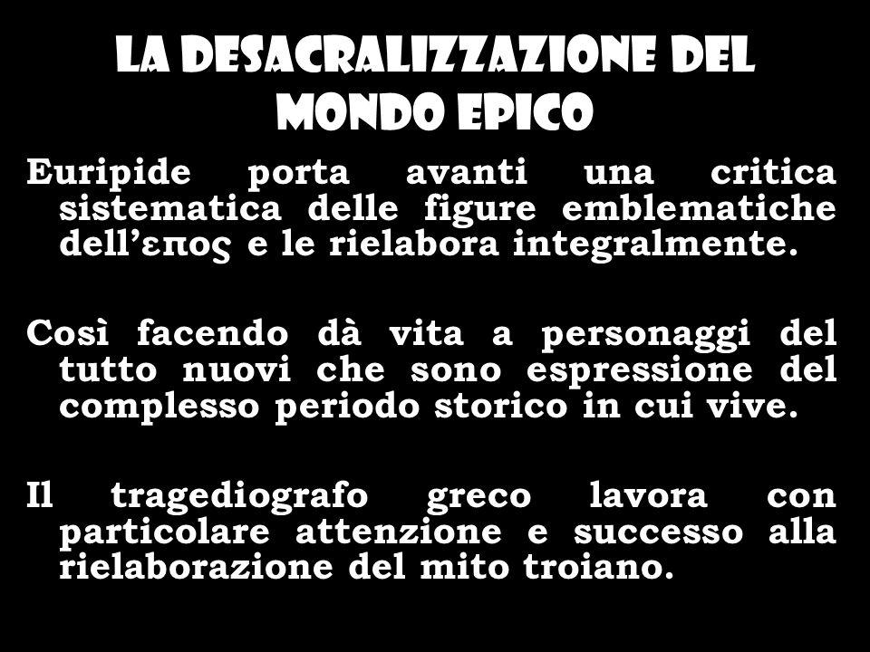 La desacralizzazione del mondo epico