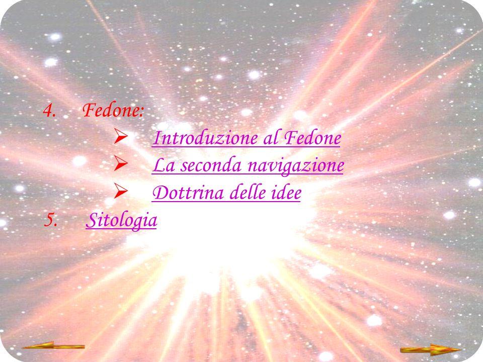 Fedone: Introduzione al Fedone La seconda navigazione Dottrina delle idee Sitologia