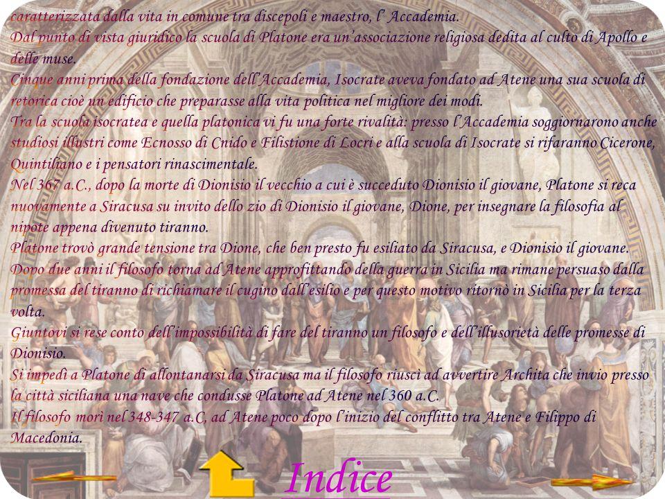 caratterizzata dalla vita in comune tra discepoli e maestro, l' Accademia.