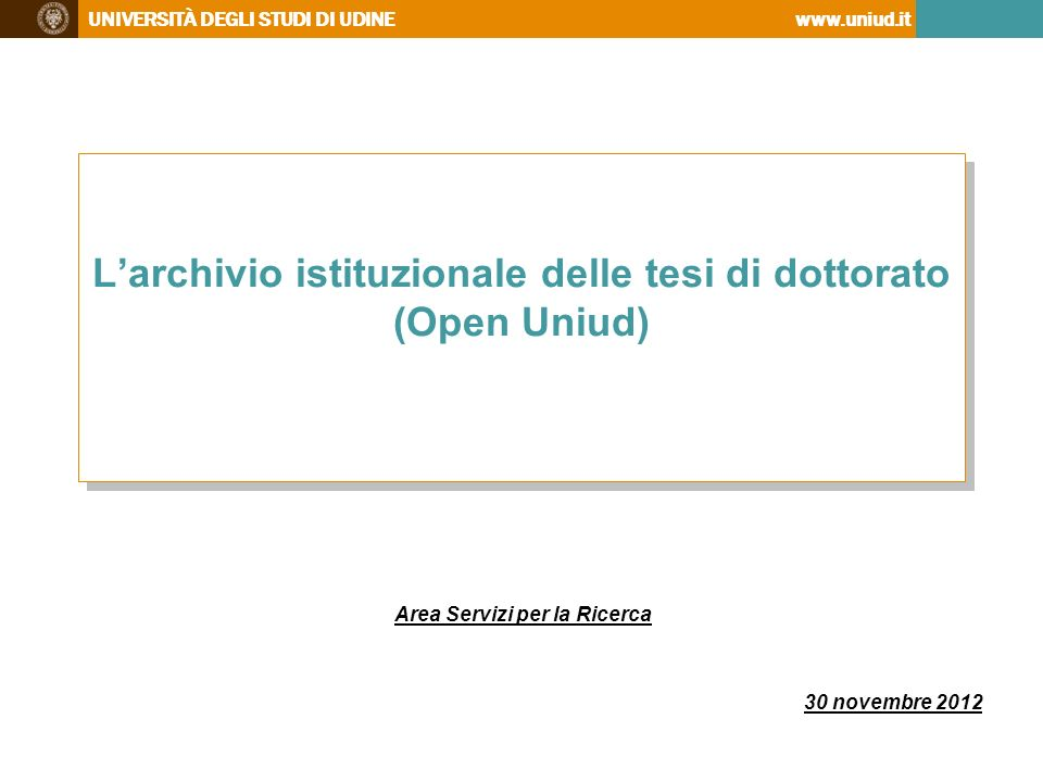 L'archivio istituzionale delle tesi di dottorato (Open Uniud)