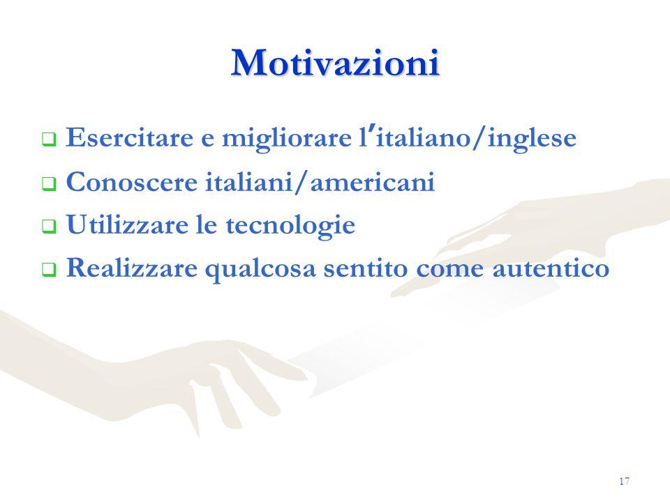 Motivazioni Esercitare e migliorare l'italiano/inglese
