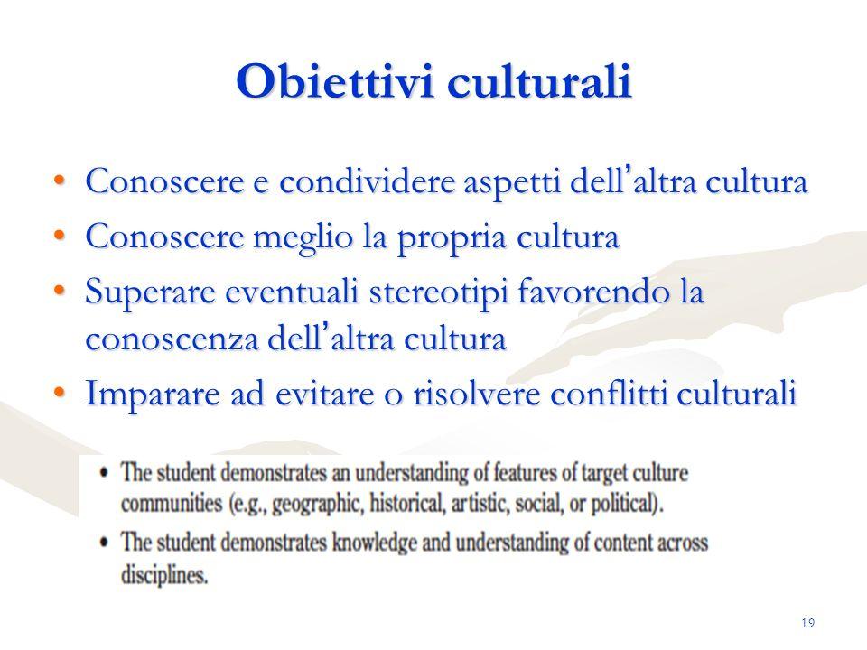 Obiettivi culturali Conoscere e condividere aspetti dell'altra cultura