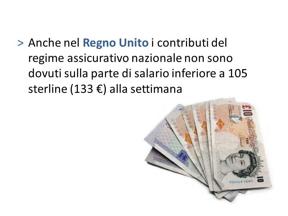 Anche nel Regno Unito i contributi del regime assicurativo nazionale non sono dovuti sulla parte di salario inferiore a 105 sterline (133 €) alla settimana