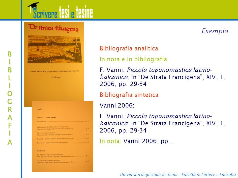 Esempio BIBLIOGRAFIA Bibliografia analitica In nota e in bibliografia