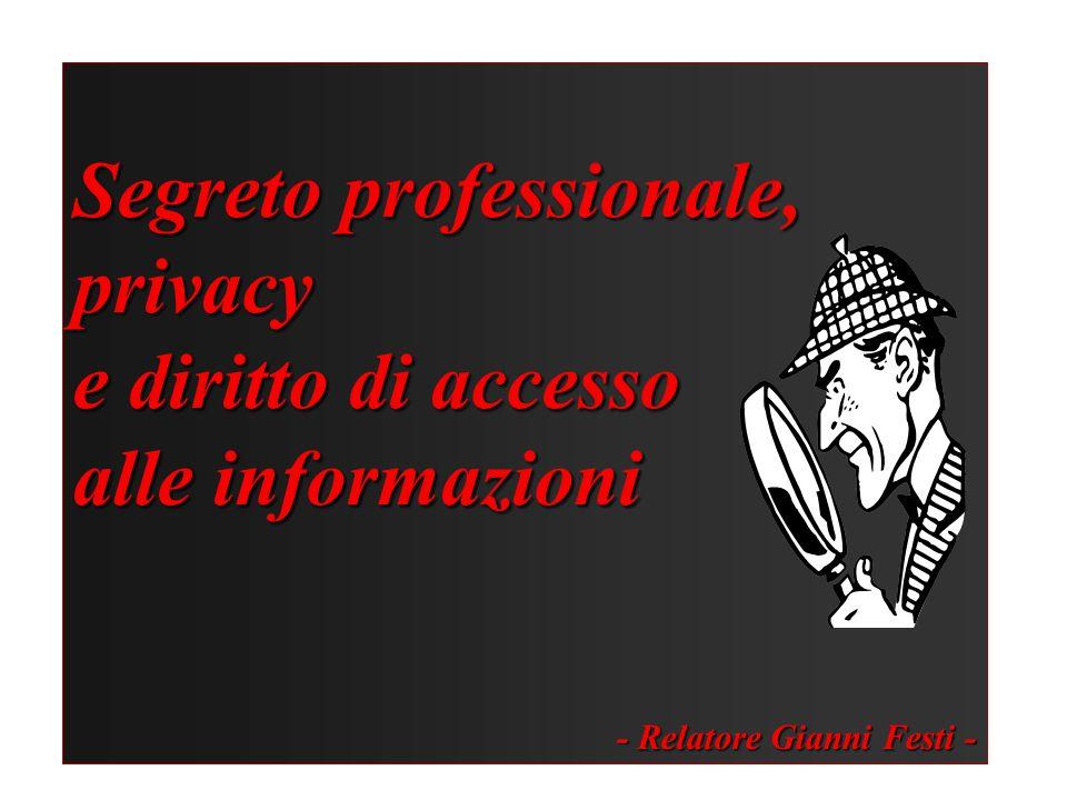 Segreto professionale, privacy e diritto di accesso alle informazioni