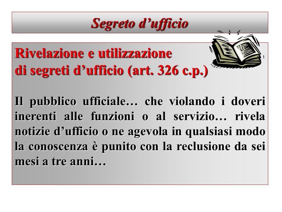 Rivelazione e utilizzazione di segreti d'ufficio (art. 326 c.p.)