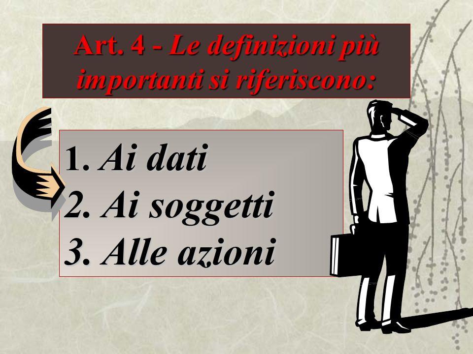 Art. 4 - Le definizioni più importanti si riferiscono: