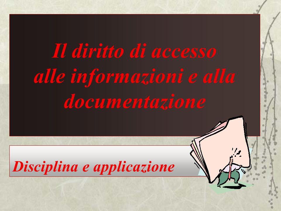 Il diritto di accesso alle informazioni e alla documentazione