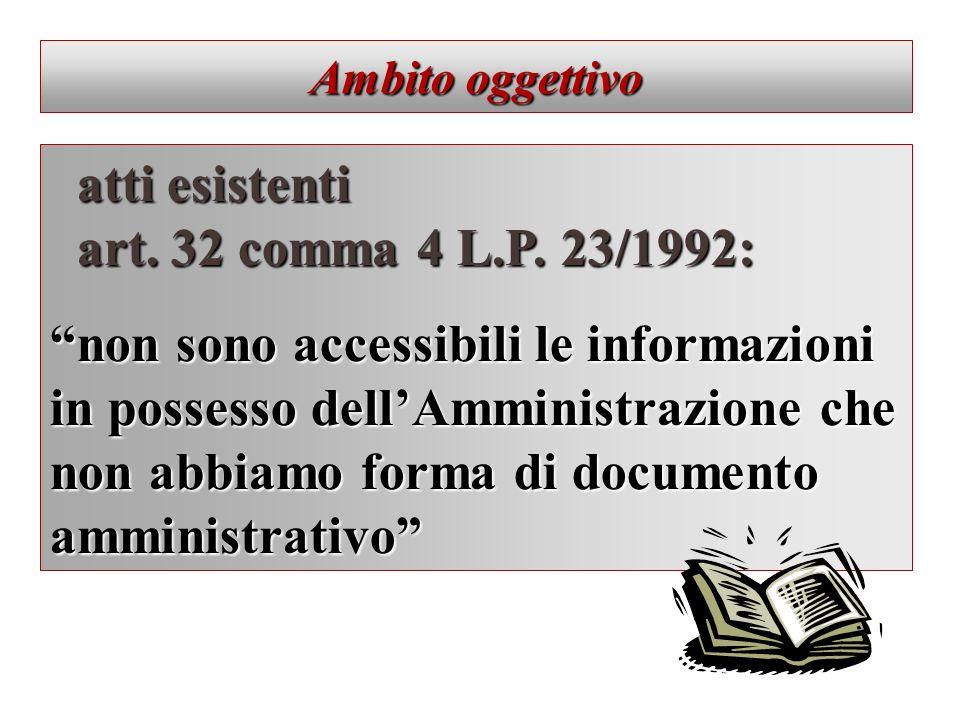 atti esistenti art. 32 comma 4 L.P. 23/1992: