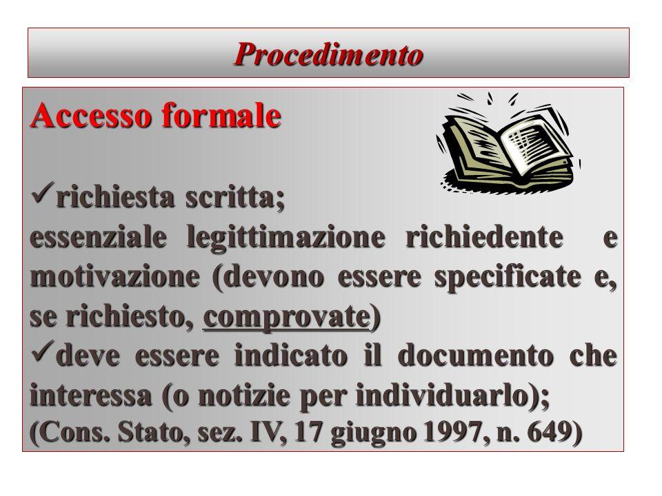 Accesso formale Procedimento richiesta scritta;