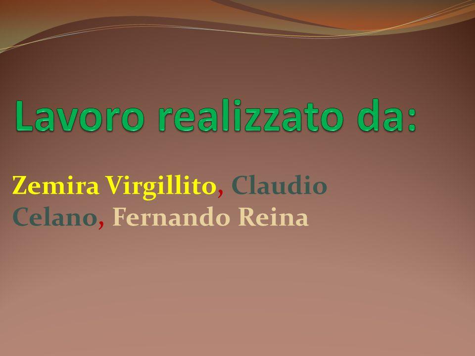 Lavoro realizzato da: Zemira Virgillito, Claudio Celano, Fernando Reina