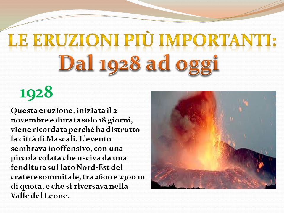 Le eruzioni più importanti: