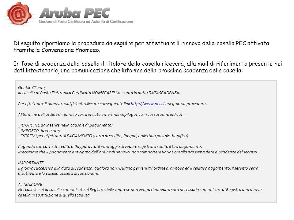 Di seguito riportiamo la procedura da seguire per effettuare il rinnovo della casella PEC attivata tramite la Convenzione Fnomceo.