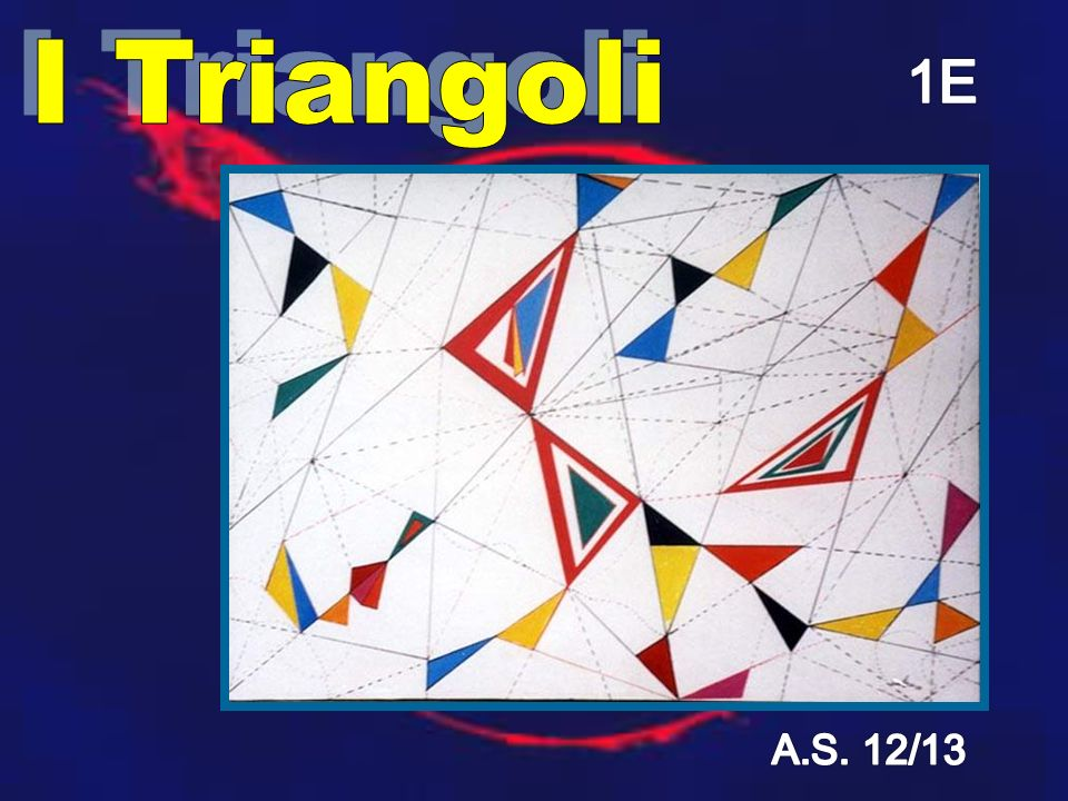 I Triangoli 1E A.S. 12/13