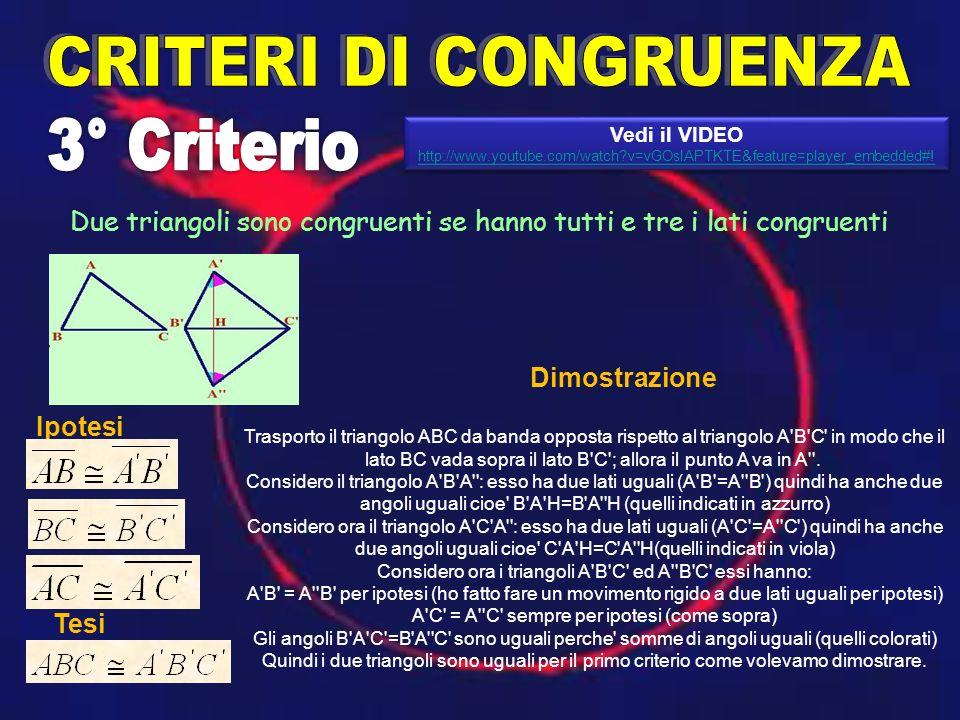 Due triangoli sono congruenti se hanno tutti e tre i lati congruenti