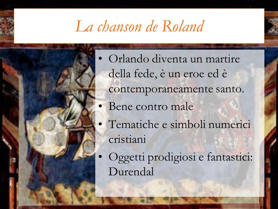 La chanson de Roland Orlando diventa un martire della fede, è un eroe ed è contemporaneamente santo.