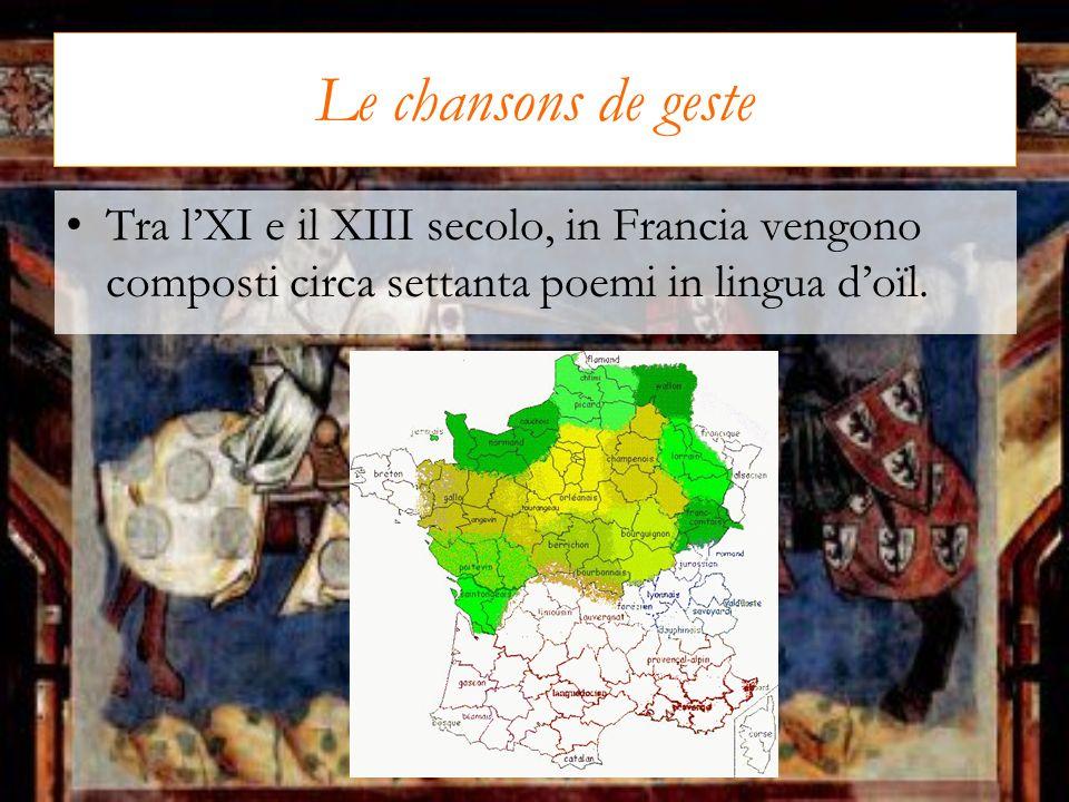 Le chansons de geste Tra l'XI e il XIII secolo, in Francia vengono composti circa settanta poemi in lingua d'oïl.