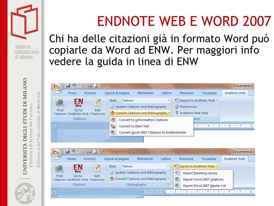 ENDNOTE WEB E WORD 2007 Chi ha delle citazioni già in formato Word può copiarle da Word ad ENW.