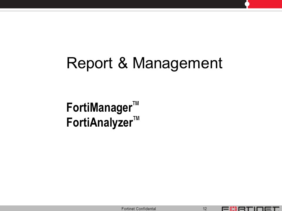 FortiManagerTM FortiAnalyzerTM