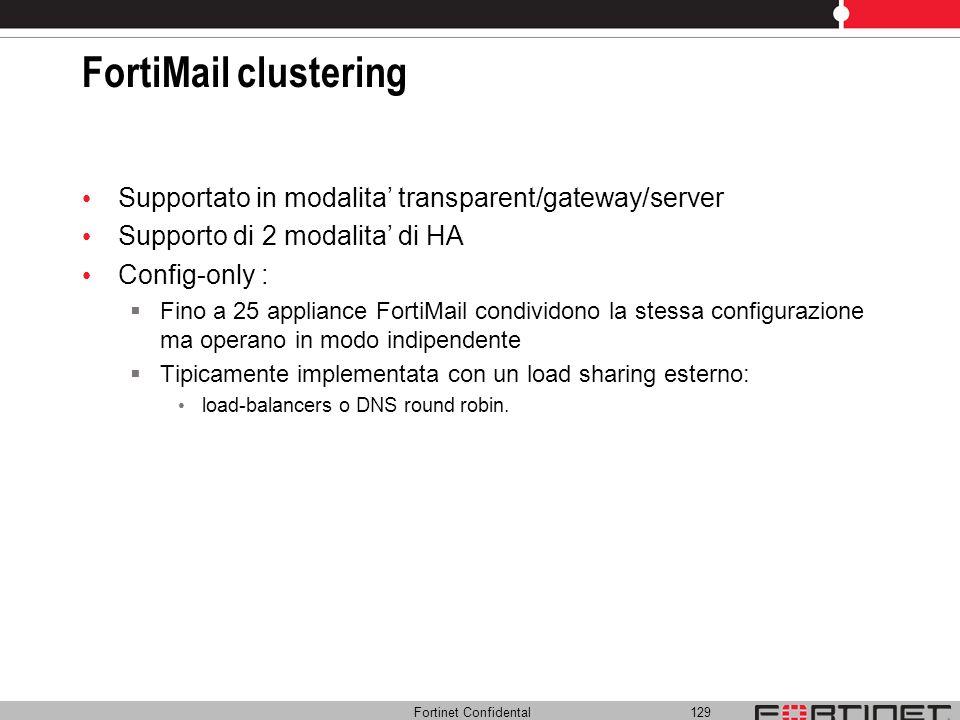 FortiMail clusteringSupportato in modalita' transparent/gateway/server. Supporto di 2 modalita' di HA.