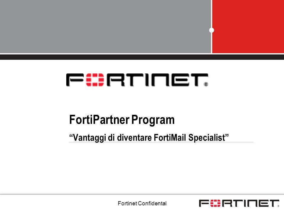 FortiPartner Program Vantaggi di diventare FortiMail Specialist