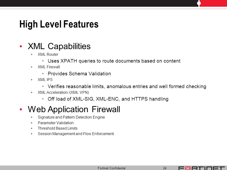 High Level Features XML Capabilities Web Application Firewall